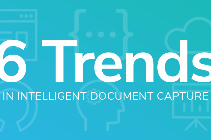 6 Trends in Intelligent Document Capture
