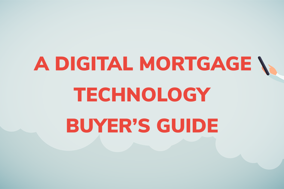Digital Mortgage Technology Buyer's Guide