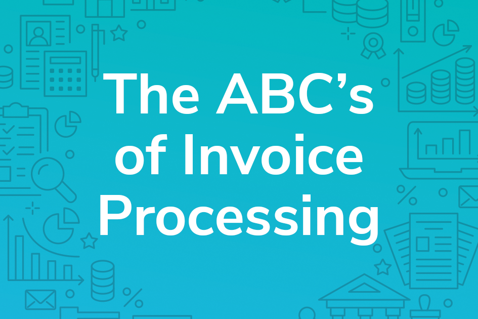 The ABC's of Invoice Processing