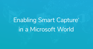 Enabling Smart Capture in a Microsoft World