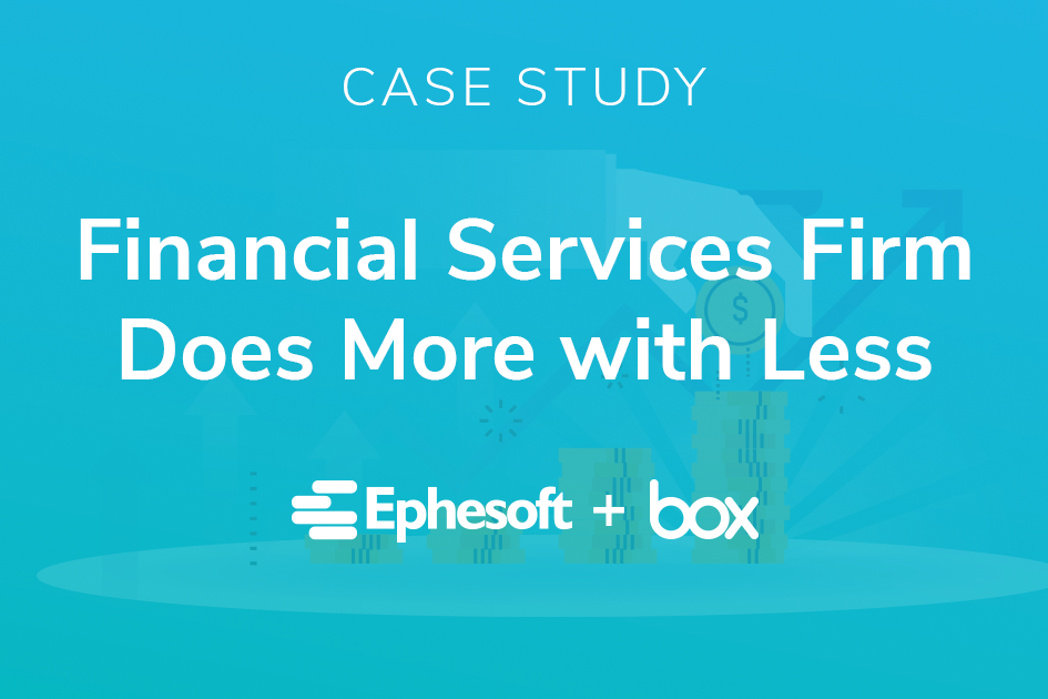 Case Study: Ephesoft + Box for Financial Services